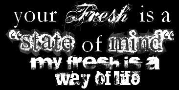 Your Fresh Is A State Of Mind