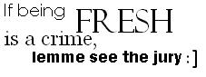 if being fresh