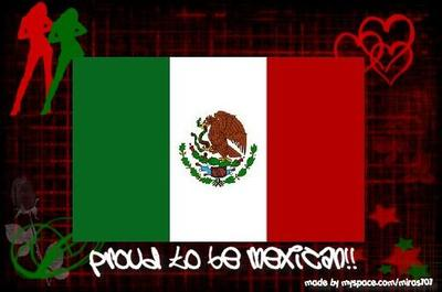 Proud to be Mexican..
