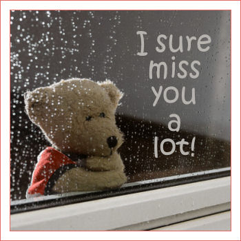 miss u quotes. I Sure Miss You A Lot - Teddy Bear