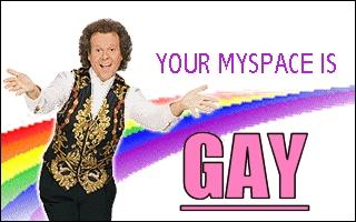 your myspace is gay