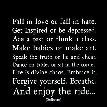 Forgive Yourself. Breathe. And Enjoy The Ride