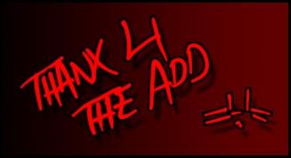 Thanx 4 The Add