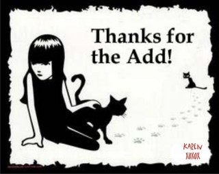 thanks for add with a black cat