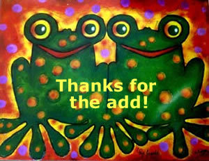 Thanks For The Add! Frogs